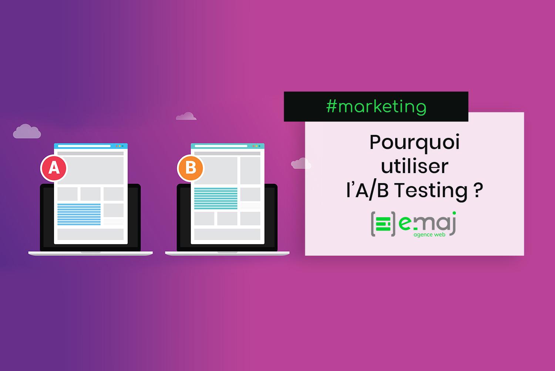Pourquoi utiliser l'A/B testing en marketing ?