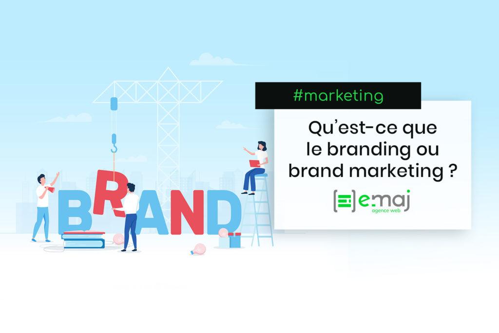 Qu'est-ce que le branding ou brand marketing ?