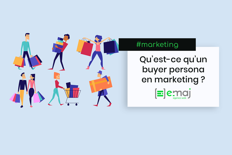 Stratégie marketing : qu'est-ce qu'un buyer persona ?