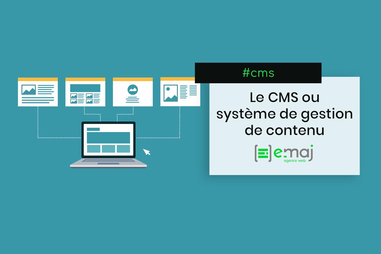 Qu'est-ce qu'un CMS ou système de gestion de contenu ?