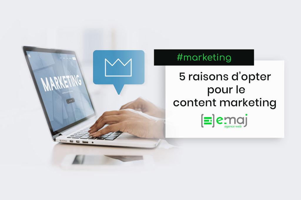 5 raisons d'opter pour le content marketing ou marketing de contenu