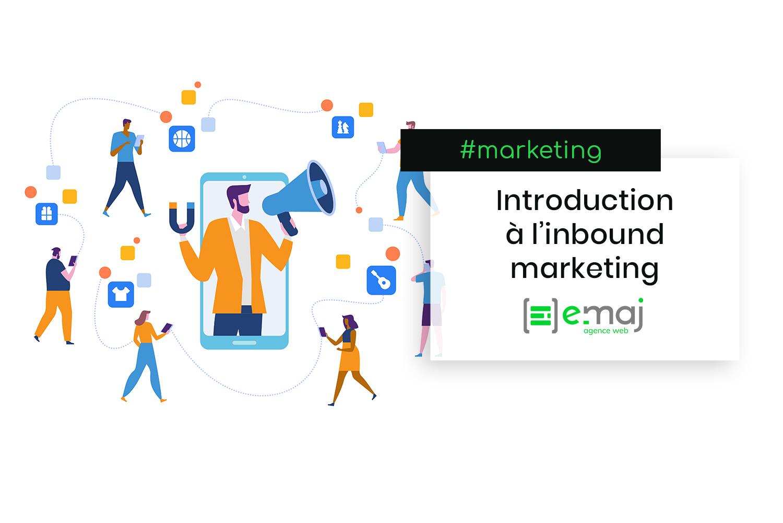 Qu'est-ce que l'inbound marketing ? Introduction