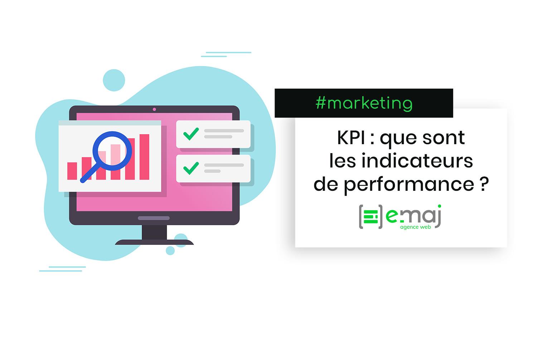 KPI : que sont les indicateurs de performance en marketing ?