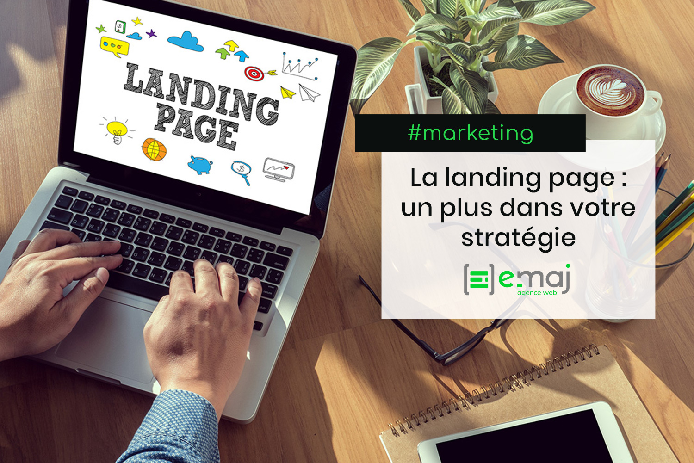 La landing page : un plus dans votre stratégie marketing