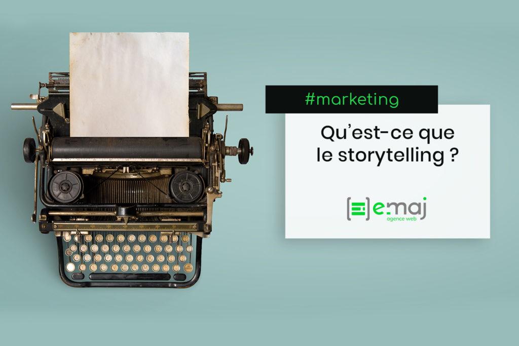 Qu'est-ce que le storytelling en marketing ?