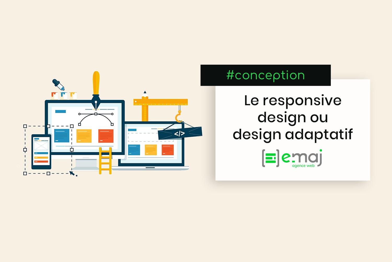 Le Responsive Design Ou Design Adaptatif C Est Quoi Blog E Maj Web